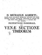 D. Michaelis Alberti ... Propempticum inaugurale De venæ sectione timidorum