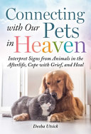 Connecting with Our Pets in Heaven