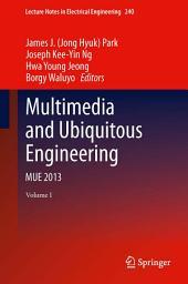 Multimedia and Ubiquitous Engineering: MUE 2013