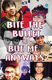 Bite the Bullet or Bite Me Anyways