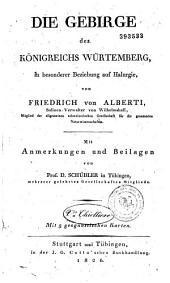 Die Gebirge des Königreichs Würtemberg, in besonderer Bezichung auf Halurgie: Mit Anmerkungen und Beilagen von Pr. Dr Scheibler
