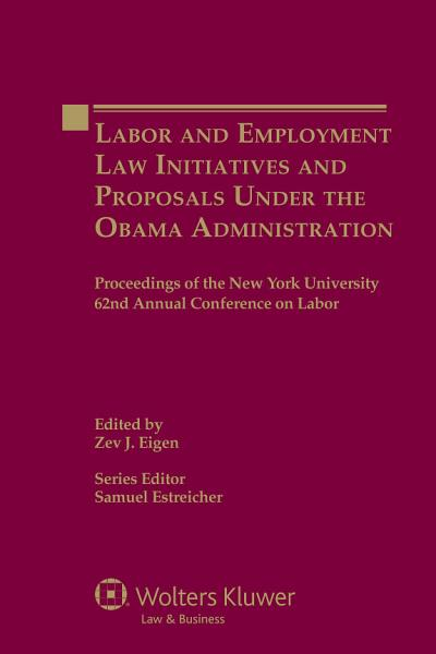 Labor and Employment Law Initiatives and Proposals Under the Obama Administration