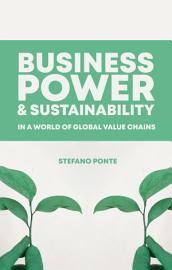 Business  Power and Sustainability in a World of Global Value Chains PDF