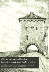 Die Kunstdenkmäler des Grossherzogthums Baden: Bd., 1. Abt. Landkreis Freiburg : Breisach, Emmendingen, Ettenheim, Freiburg (Land), Neustadt, Staufen und Waldkirch