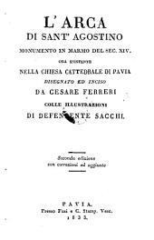 L'arca di Sant'Agostino monumento in marmo del secolo XIV. ora esistente nella chiesa cattedrale di Pavia disegnato ed inciso da Cesare Ferreri. II. ed. con corr. ed aggiunte