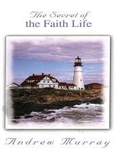 The Secret of the Faith Life