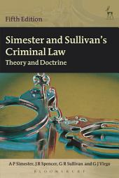 Simester and Sullivan's Criminal Law: Theory and Doctrine, Edition 5