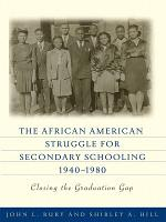 The African American Struggle for Secondary Schooling  1940   1980 PDF