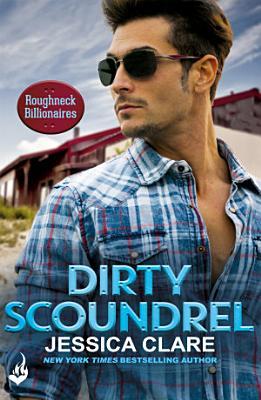 Dirty Scoundrel  Roughneck Billionaires 2