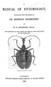 "A Manual of Entomology, translated [from Bd. 1 of ""Handbuch der Entomologie""] ... by W. E. Shuckard ... With additions by the author, and original notes and plates by the translator"