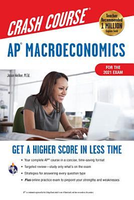 AP   Macroeconomics Crash Course  For the 2021 Exam  Book   Online