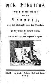 Nebst einer Probe aus dem Properz und den Kriegsliedern des Tyrtäus: In der Versart der Urschrift übersetzt. Mit einem Anhang von eigenen Elegien