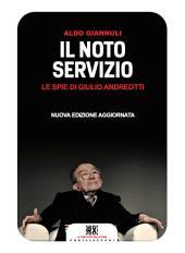 Il noto servizio: Le spie di Giulio Andreotti