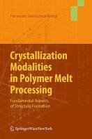 Crystallization Modalities in Polymer Melt Processing PDF
