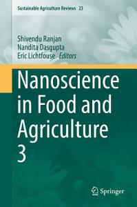 Nanoscience in Food and Agriculture 3