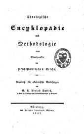 Theologische Encyklopädie und Methodologie vom Standpunkte der protestantischen Kirche: Grundriss für akademische Vorlesungen