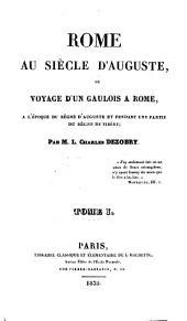 Rome au siècle d'Auguste, ou voyage d'un Gaulois à Rome, à l'époque du règne d'Auguste et pendant une partie du règne de Tibère: Volume 1
