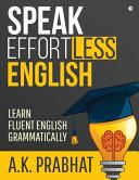 Speak Effortless English  Learn Fluent English Grammatically PDF