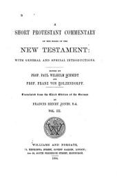 A Short Protestant Commentary on the Books of the New Testament: With General and Special Introductions, Volume 3