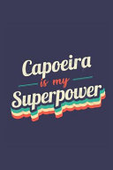 Capoeira Is My Superpower