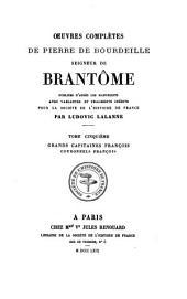Oeuvres complètes de Pierre de Bourdeille: Grands capitaines françois. Couronnels françois
