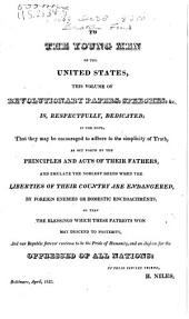 Principles and Acts of the Revolution in America: Or, An Attempt to Collect and Preserve Some of the Speeches, Orations, & Proceedings, with Sketches and Remarks on Men and Things, and Other Fugitive Or Neglected Pieces, Belonging to the Men of the Revolutionary Period in the United States ...