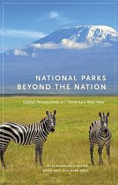 "National Parks beyond the Nation: Global Perspectives on ""America's Best Idea"""