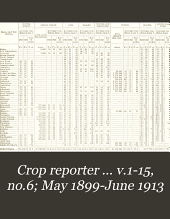 Crop Reporter ... V.1-15, No.6; May 1899-June 1913: Volumes 6-10