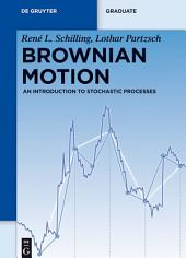 Brownian Motion: An Introduction to Stochastic Processes