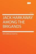 Jack Harkaway Among the Brigands PDF