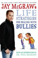 Jay McGraw s Life Strategies for Dealing with Bullies PDF