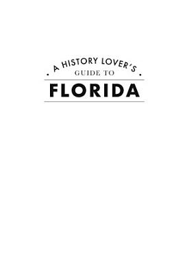 History Lover s Guide to Florida  A