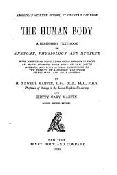 The Human Body. A Beginner's Text-book of Anatomy, Physiology and Hygiene ...