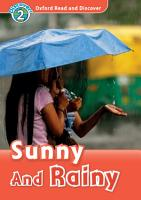 Sunny and Rainy  Oxford Read and Discover Level 2  PDF