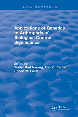 Applications of Genetics to Arthropods of Biological Control Significance