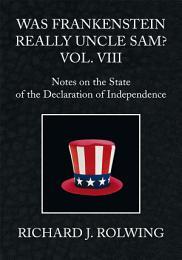 Was Frankenstein Really Uncle Sam? Vol. Viii