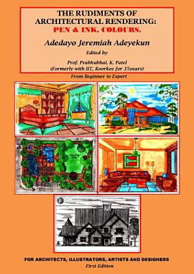 THE RUDIMENTS OF ARCHITECTURAL RENDERING  PEN   INK  COLOURS  PDF