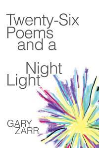Twenty-six Poems and a Night Light