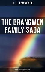 The Brangwen Family Saga: The Rainbow & Women in Love