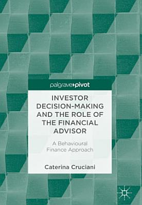 Investor Decision Making and the Role of the Financial Advisor