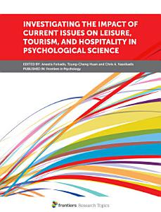 Investigating the Impact of Current Issues on Leisure  Tourism  and Hospitality in Psychological Science PDF
