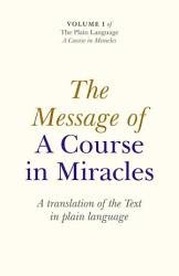 The Message Of A Course In Miracles Book PDF