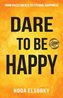 Dare to Be Happy Book