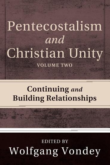 Pentecostalism and Christian Unity  Volume 2 PDF