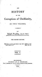 An History of the Corruptions of Christianity: Volume 1