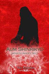 Aum Shinrikyo - Japan's Unholy Sect