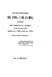 Las dos tratados Del Papa, i De la Misa escritos por Cipriano D. Valera; i por él publicados, primero el A. 1588, luego el A. 1599: ahora fielmente reimpresos