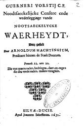 Guerneri Vorstii C.F. Noodtsaeckelijcke censure ende wederlegginge vande Nootsaeckelycke waerheydt, voor gestelt door Arnoldum Hachtingium, predicant binnen de stadt Doccum: Volume 1