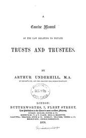 A Concise Manual of the Law Relating to Private Trusts and Trustees