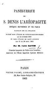 Panégyrique de S. Dénis l'Aréopagite, évêque d'Athènes et de Paris ... prêché dans l'église de Saint-Nicolas-des-Champs, le 14 octobre 1860, et dans l'église de Saint-Augustin les 21 et 28 sept. 1862
